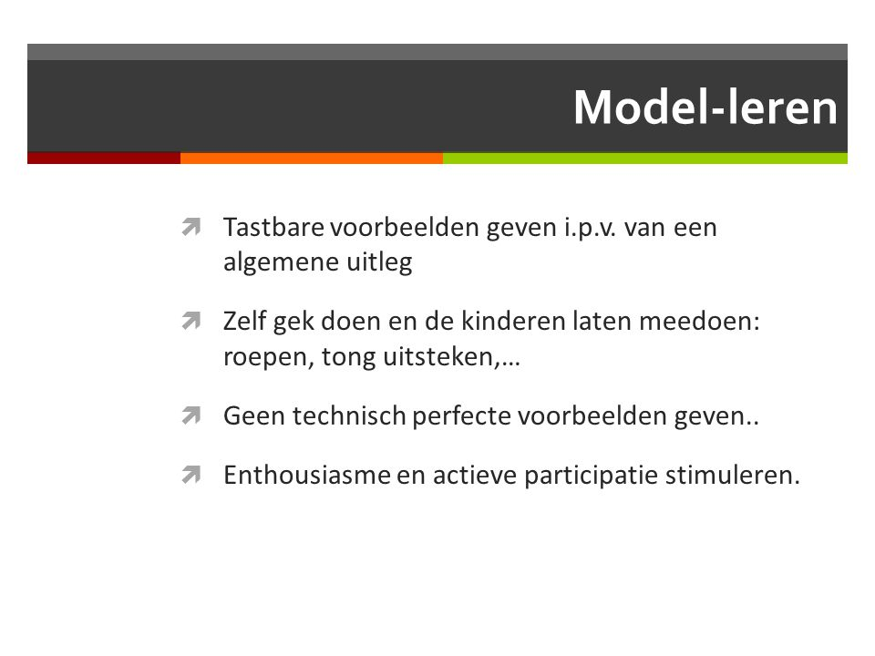 Model-leren Tastbare voorbeelden geven i.p.v. van een algemene uitleg