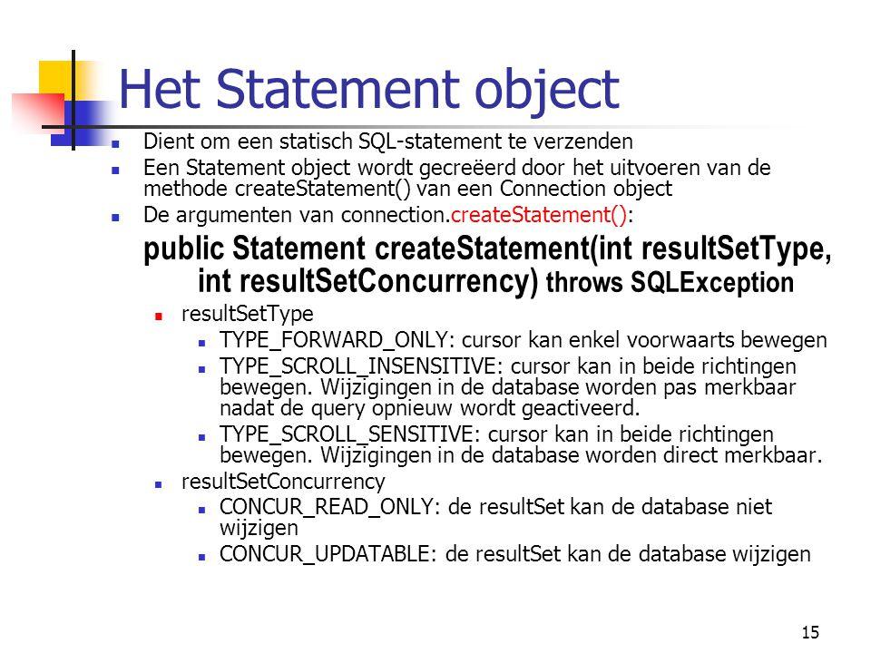 Het Statement object Dient om een statisch SQL-statement te verzenden.