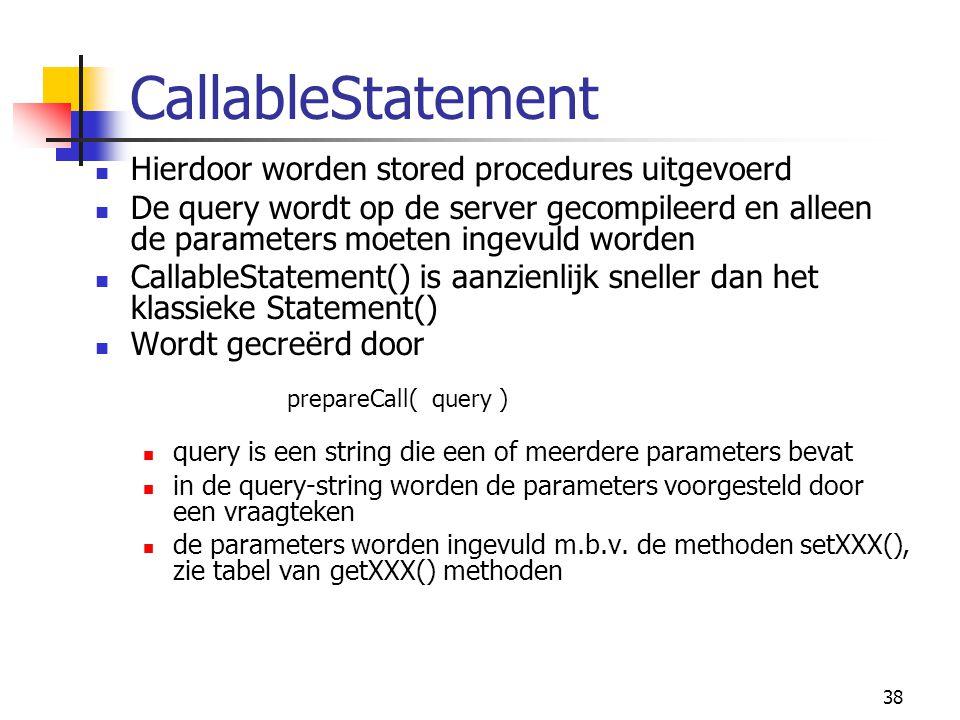 CallableStatement Hierdoor worden stored procedures uitgevoerd