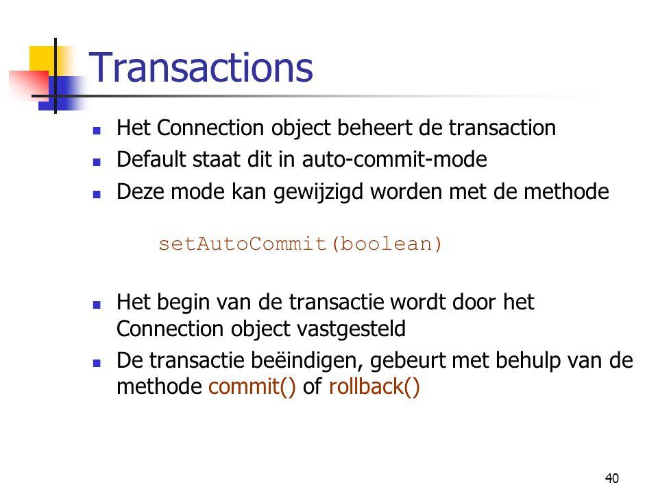Transactions Het Connection object beheert de transaction