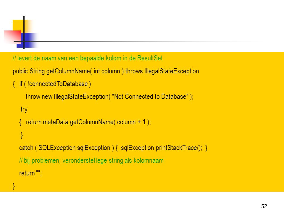 // levert de naam van een bepaalde kolom in de ResultSet