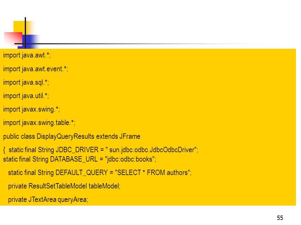 import java.awt.*; import java.awt.event.*; import java.sql.*; import java.util.*; import javax.swing.*;