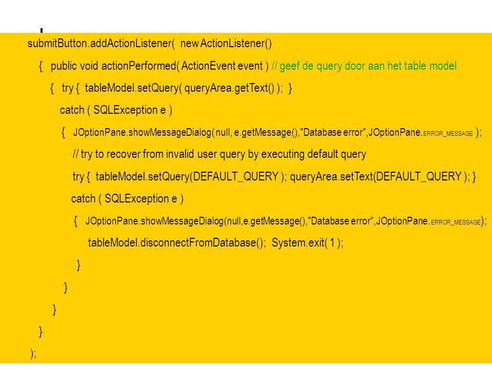 submitButton.addActionListener( new ActionListener()