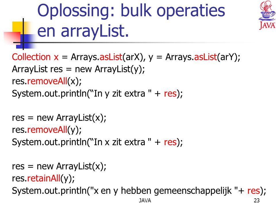 Oplossing: bulk operaties en arrayList.