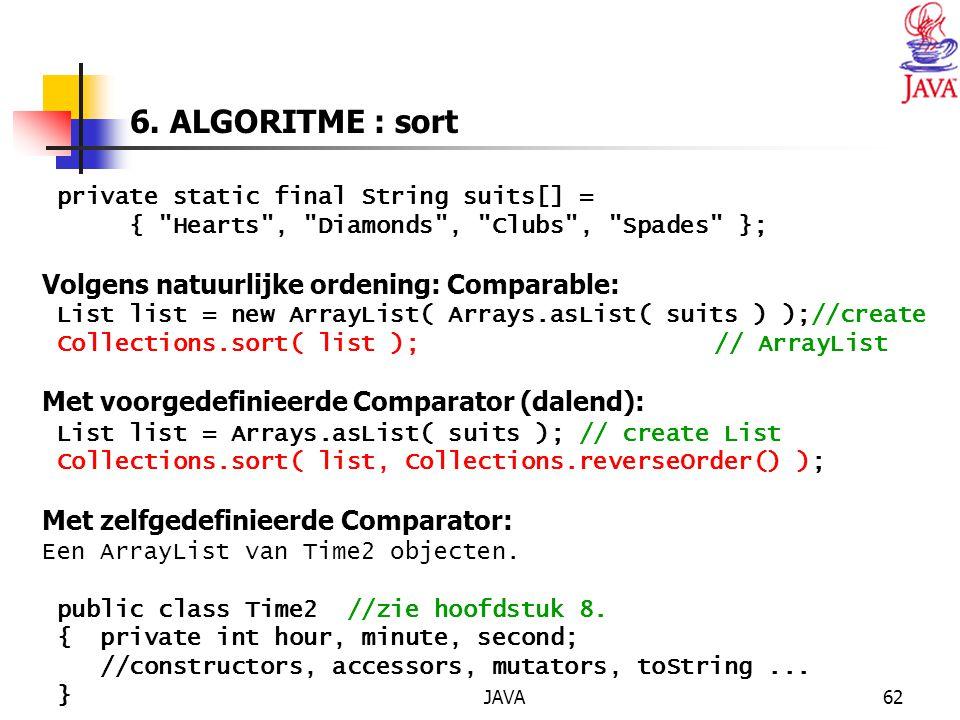6. ALGORITME : sort Volgens natuurlijke ordening: Comparable: