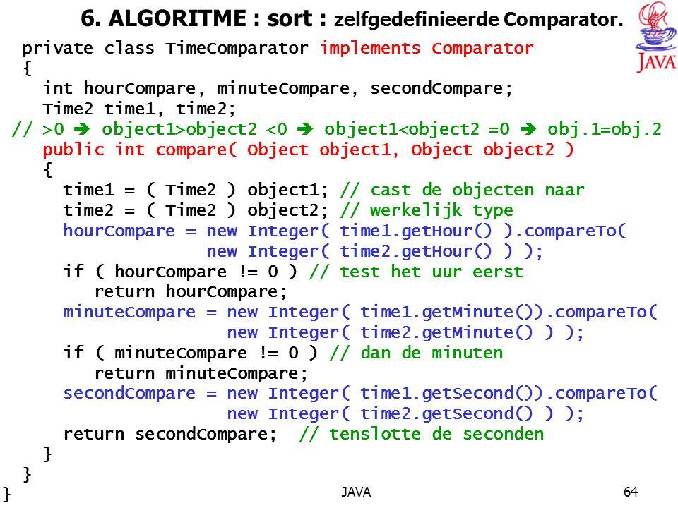 6. ALGORITME : sort : zelfgedefinieerde Comparator.