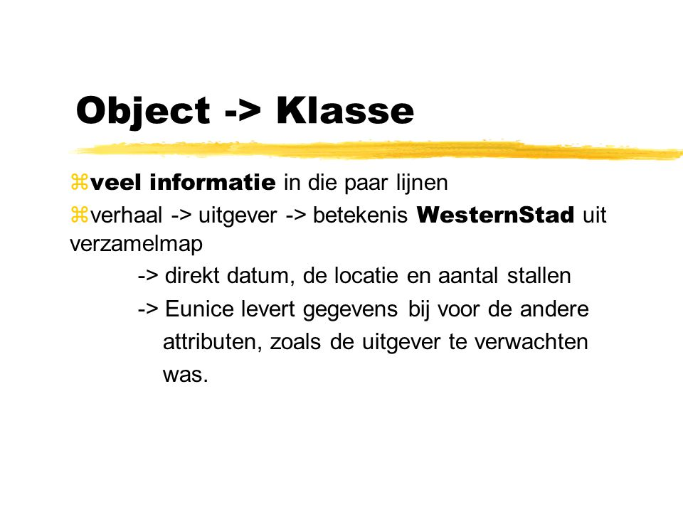 Object -> Klasse veel informatie in die paar lijnen