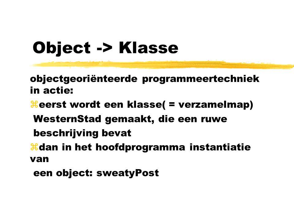 Object -> Klasse objectgeoriënteerde programmeertechniek in actie: