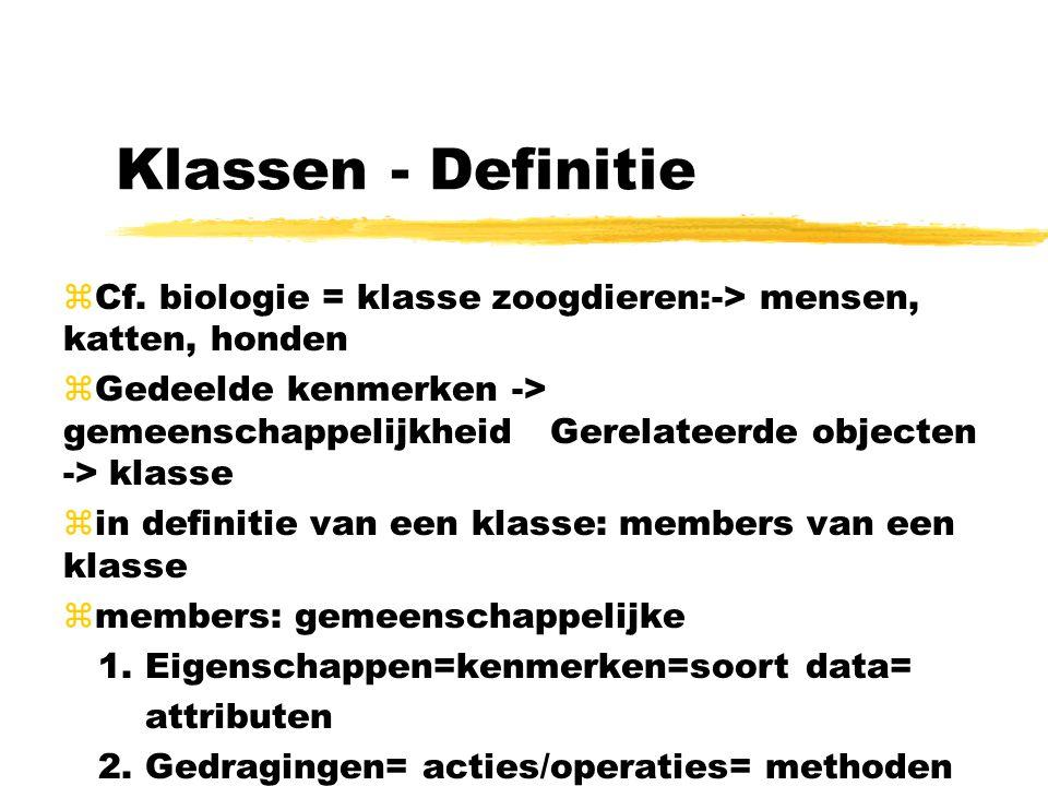Klassen - Definitie Cf. biologie = klasse zoogdieren:-> mensen, katten, honden.