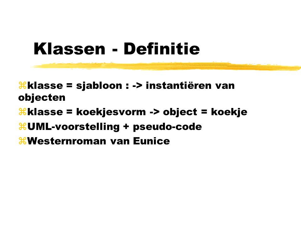 Klassen - Definitie klasse = sjabloon : -> instantiëren van objecten. klasse = koekjesvorm -> object = koekje.