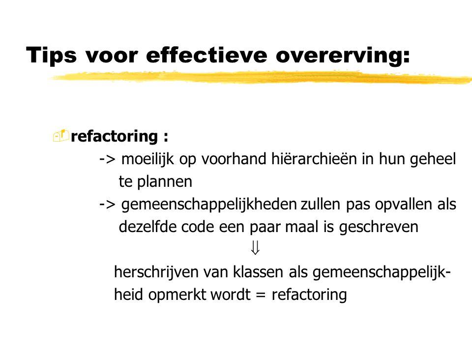 Tips voor effectieve overerving: