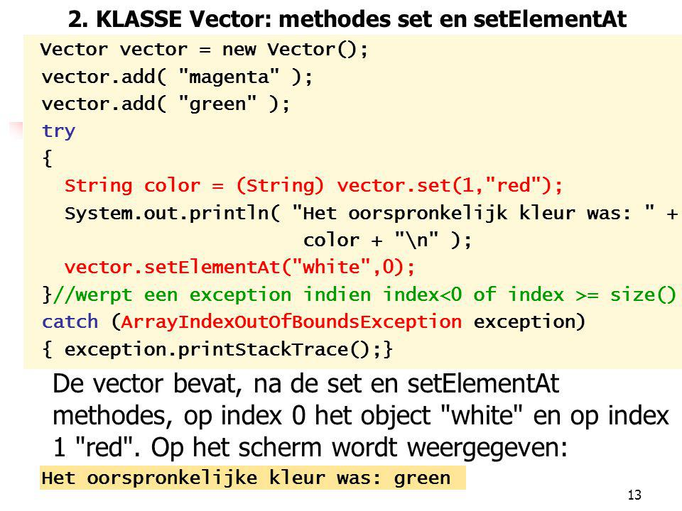2. KLASSE Vector: methodes set en setElementAt