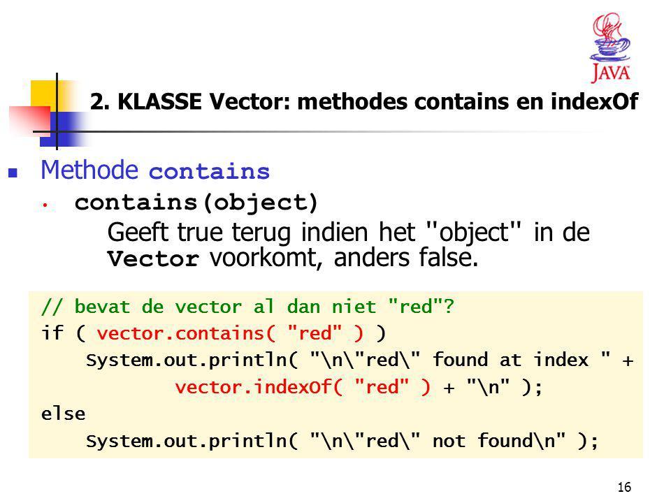 2. KLASSE Vector: methodes contains en indexOf