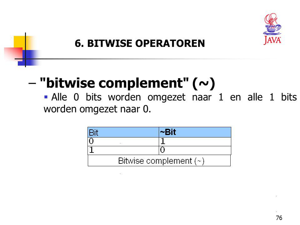 bitwise complement (~)