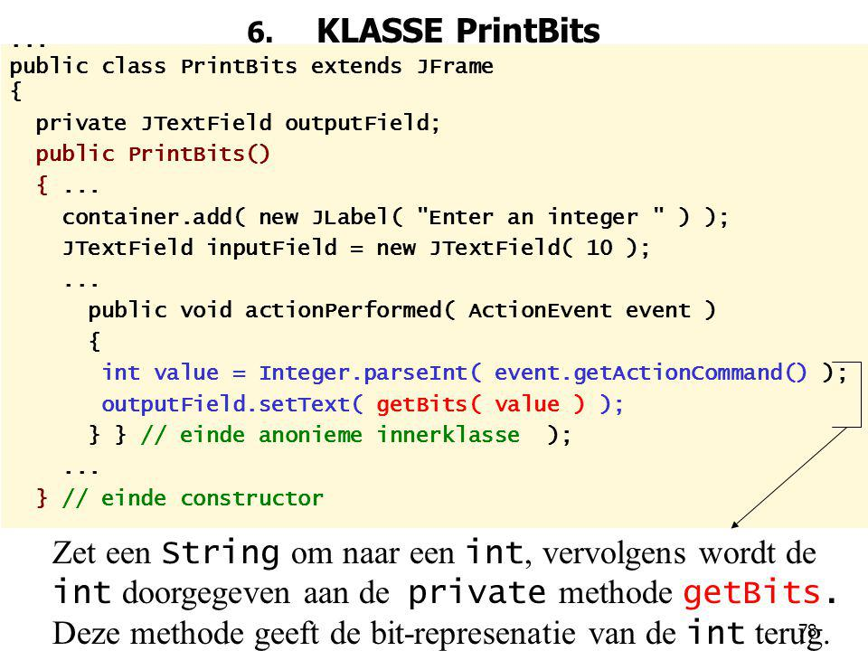 6. KLASSE PrintBits ... public class PrintBits extends JFrame. { private JTextField outputField;