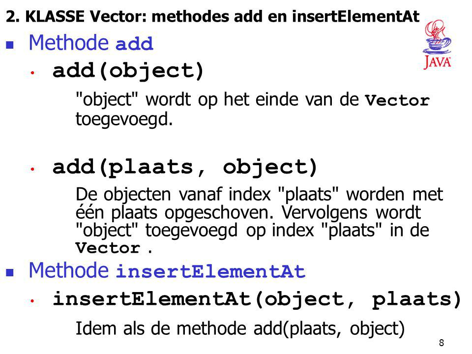 2. KLASSE Vector: methodes add en insertElementAt