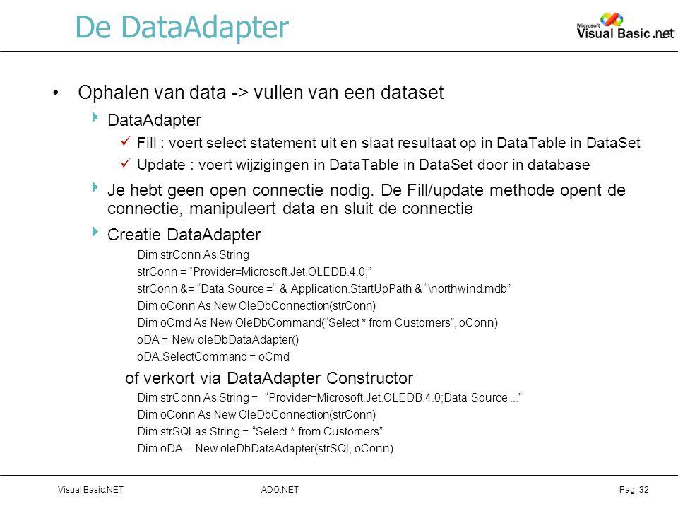 De DataAdapter Ophalen van data -> vullen van een dataset