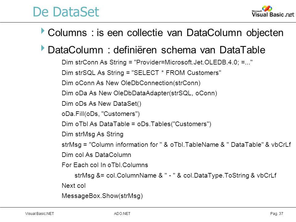 De DataSet Columns : is een collectie van DataColumn objecten
