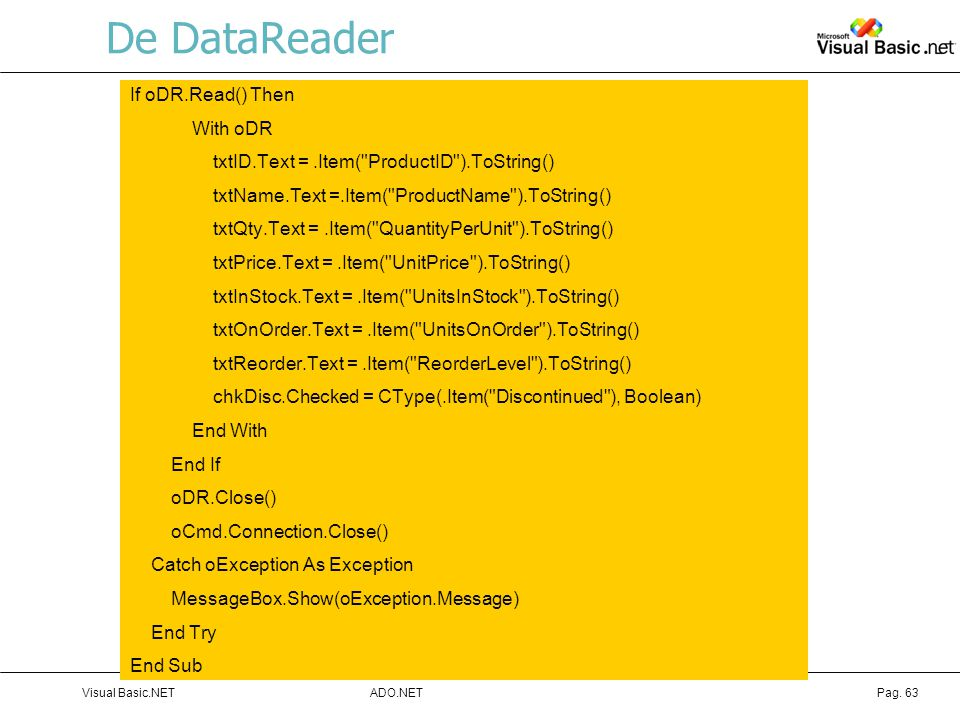 De DataReader If oDR.Read() Then With oDR
