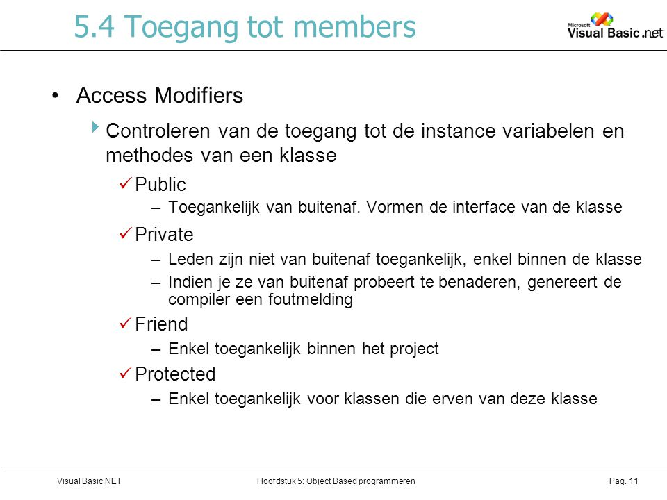 5.4 Toegang tot members Access Modifiers