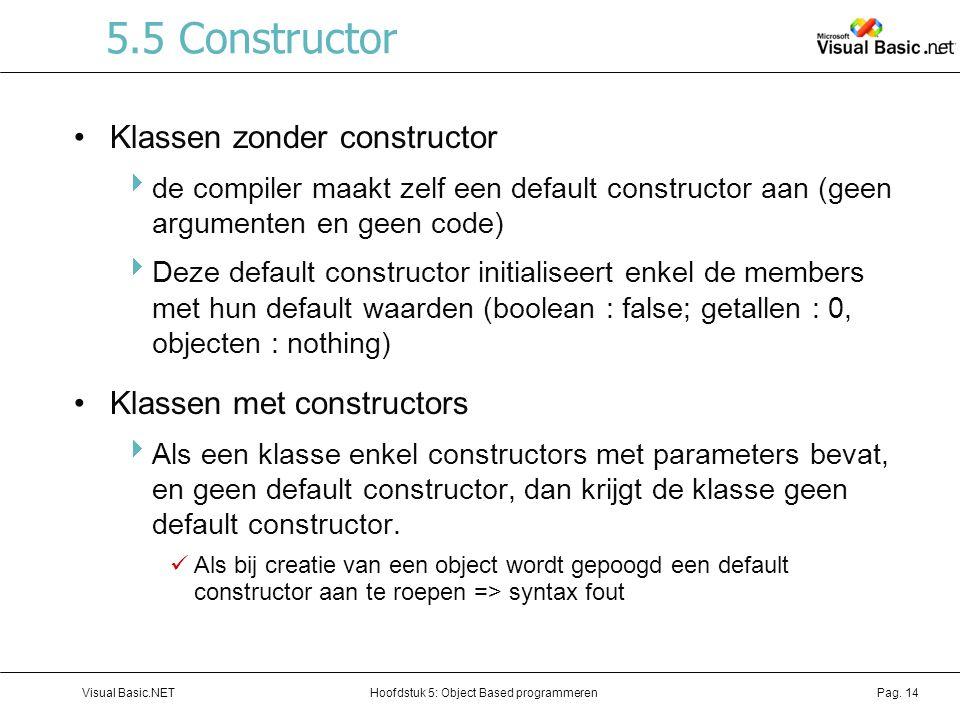 5.5 Constructor Klassen zonder constructor Klassen met constructors