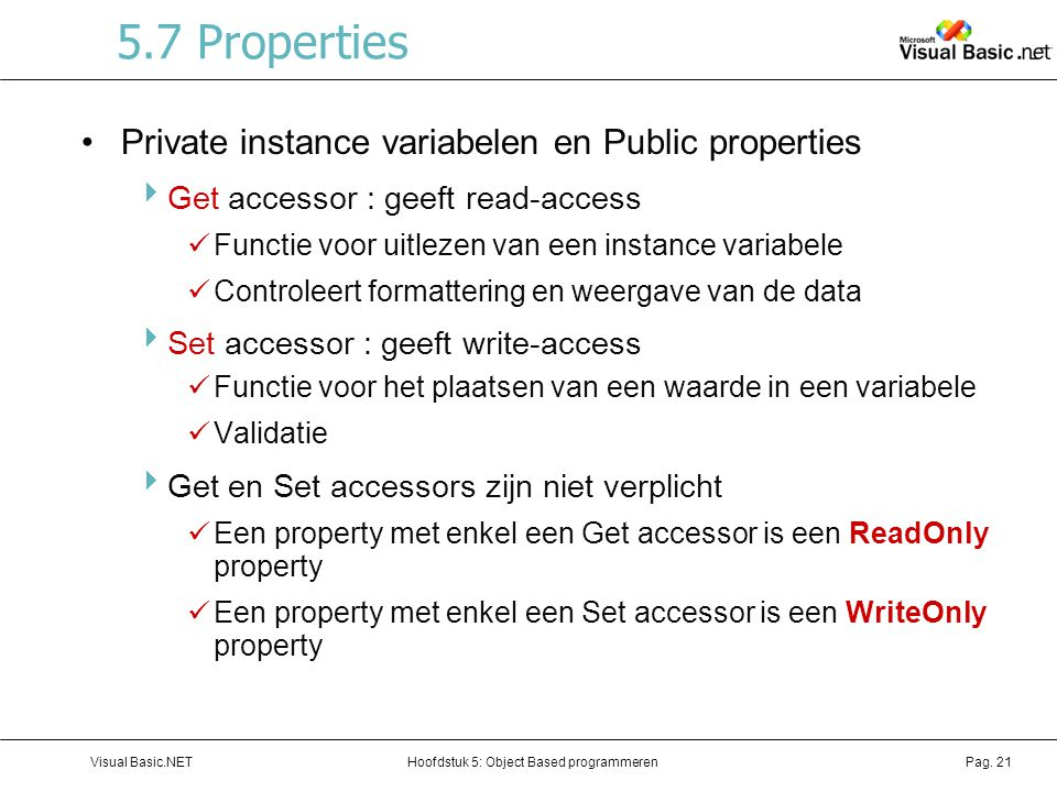 5.7 Properties Private instance variabelen en Public properties
