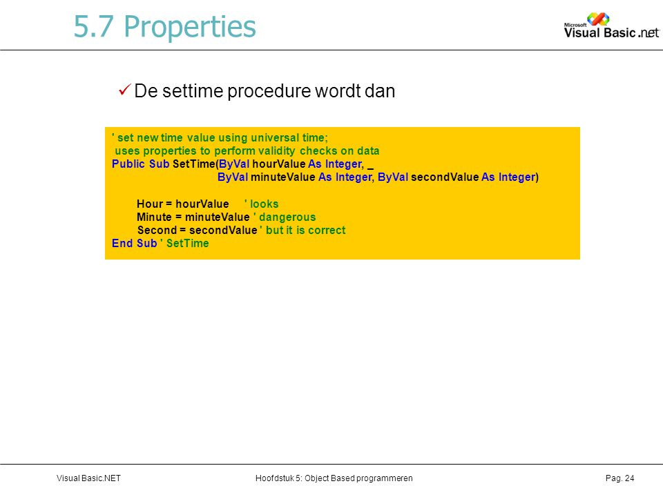 5.7 Properties De settime procedure wordt dan