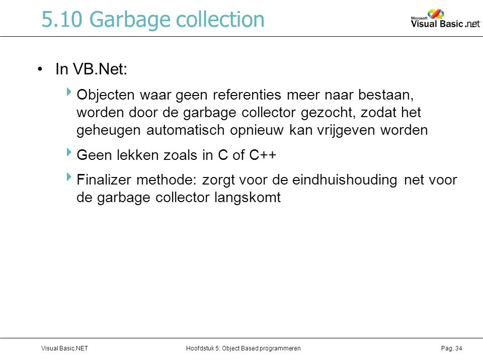 5.10 Garbage collection In VB.Net: