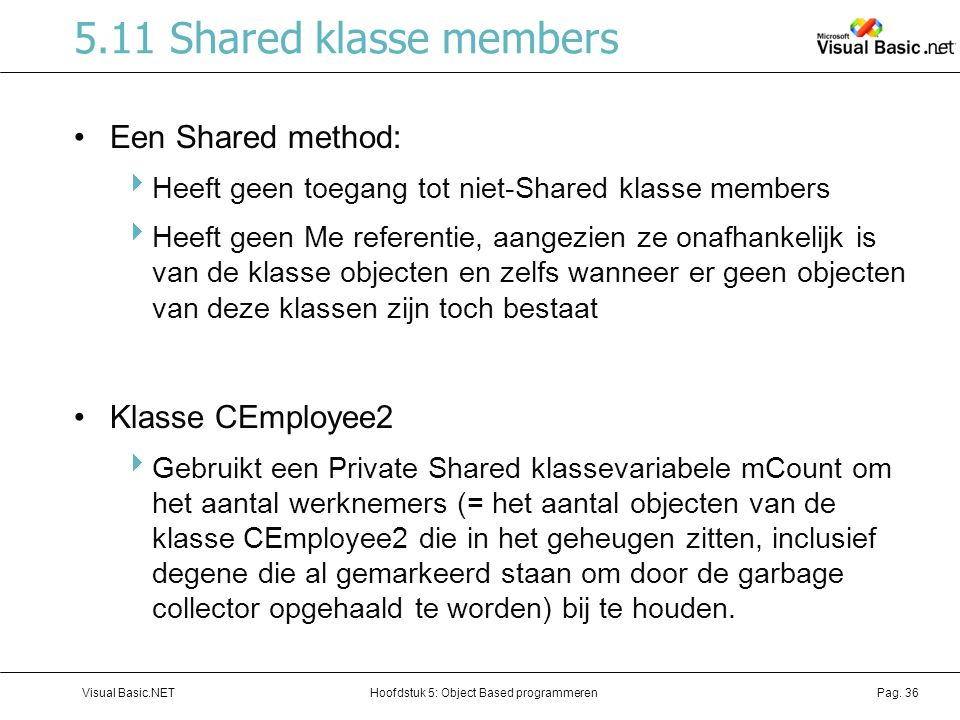 5.11 Shared klasse members Een Shared method: Klasse CEmployee2