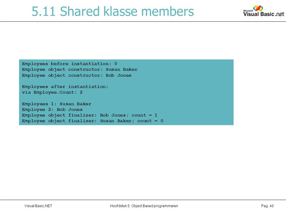 5.11 Shared klasse members Employees before instantiation: 0