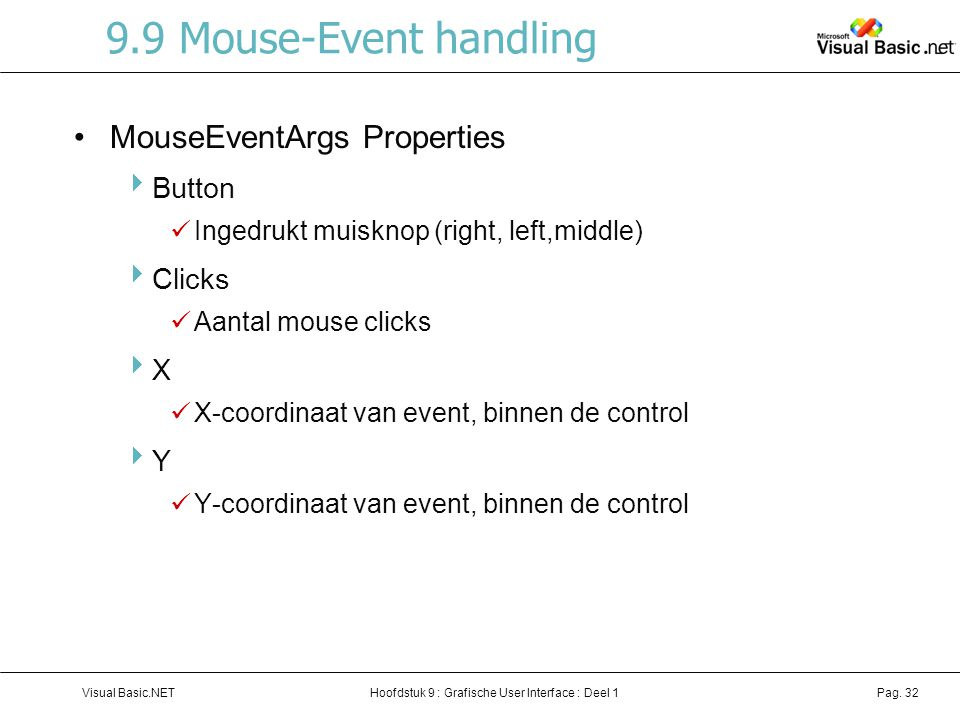 9.9 Mouse-Event handling MouseEventArgs Properties Button Clicks X Y