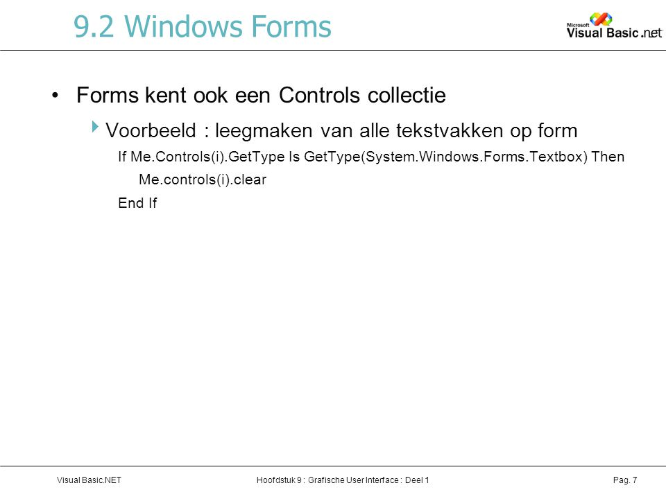 9.2 Windows Forms Forms kent ook een Controls collectie