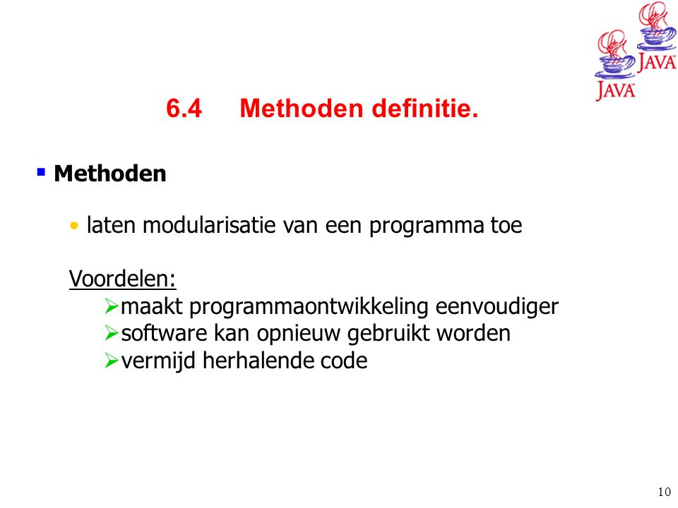6.4 Methoden definitie. Methoden