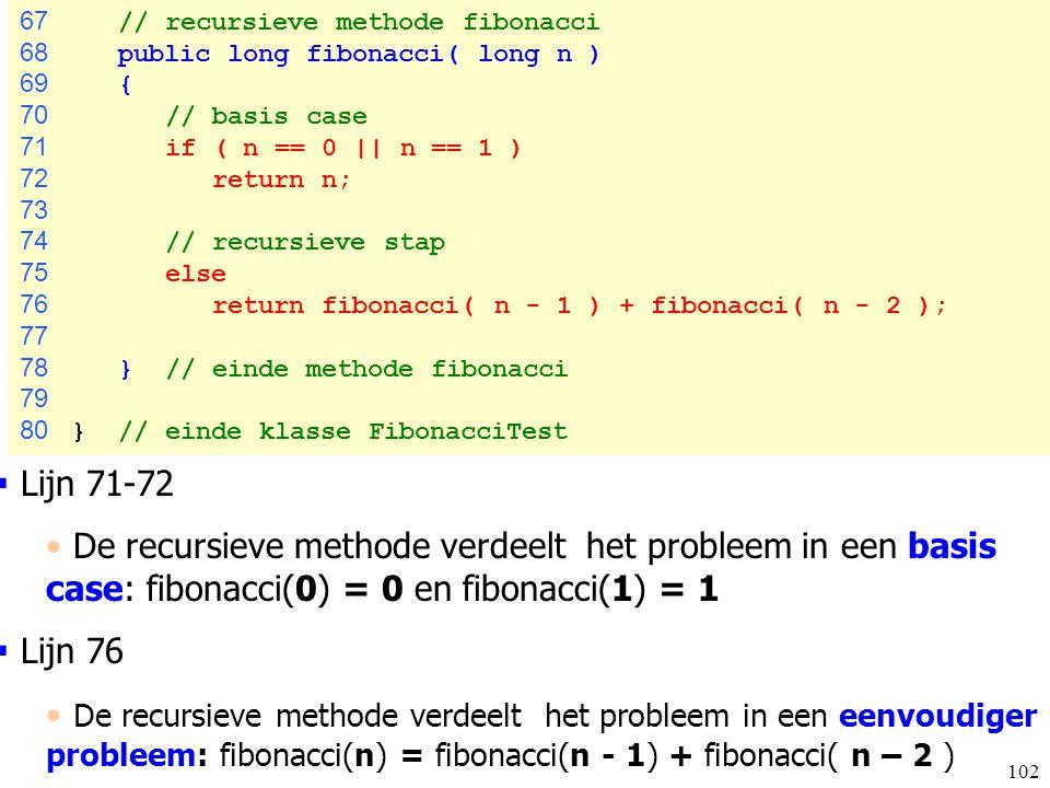 67 // recursieve methode fibonacci