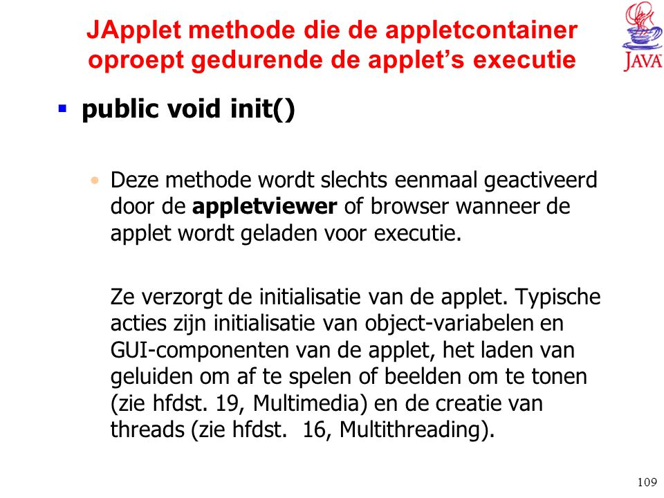 JApplet methode die de appletcontainer oproept gedurende de applet's executie