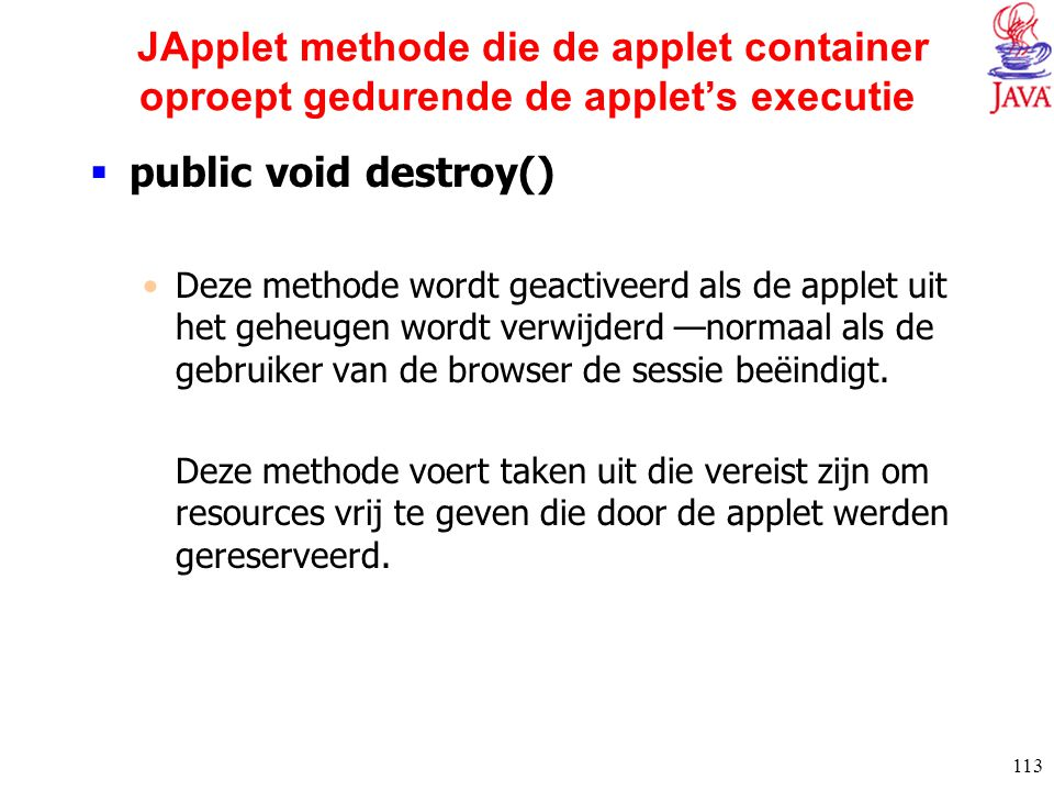 JApplet methode die de applet container oproept gedurende de applet's executie