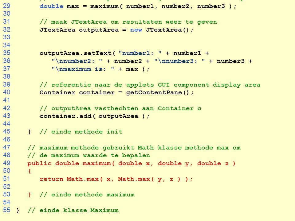 28 // methode-aanroep maximum om grootste waarde te bepalen
