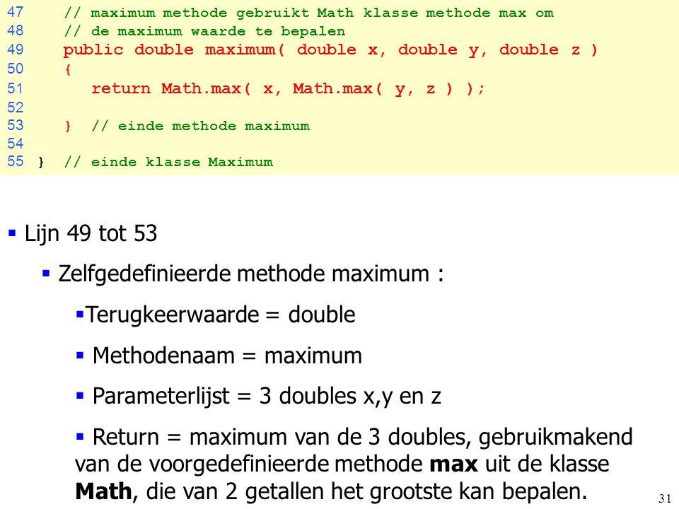 Zelfgedefinieerde methode maximum : Terugkeerwaarde = double