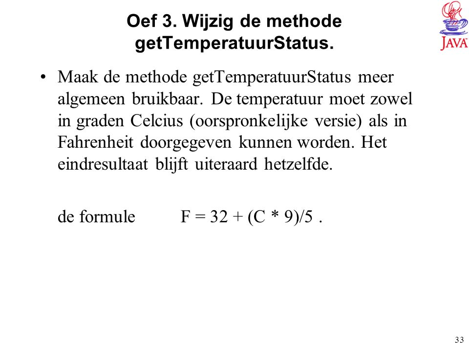 Oef 3. Wijzig de methode getTemperatuurStatus.