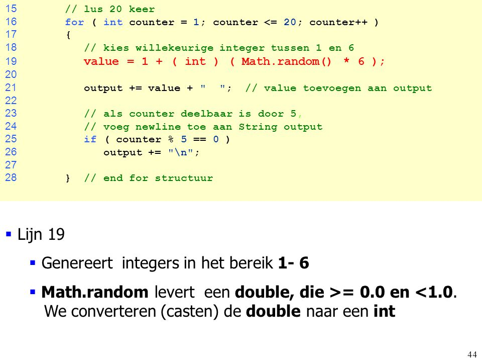 Genereert integers in het bereik 1- 6
