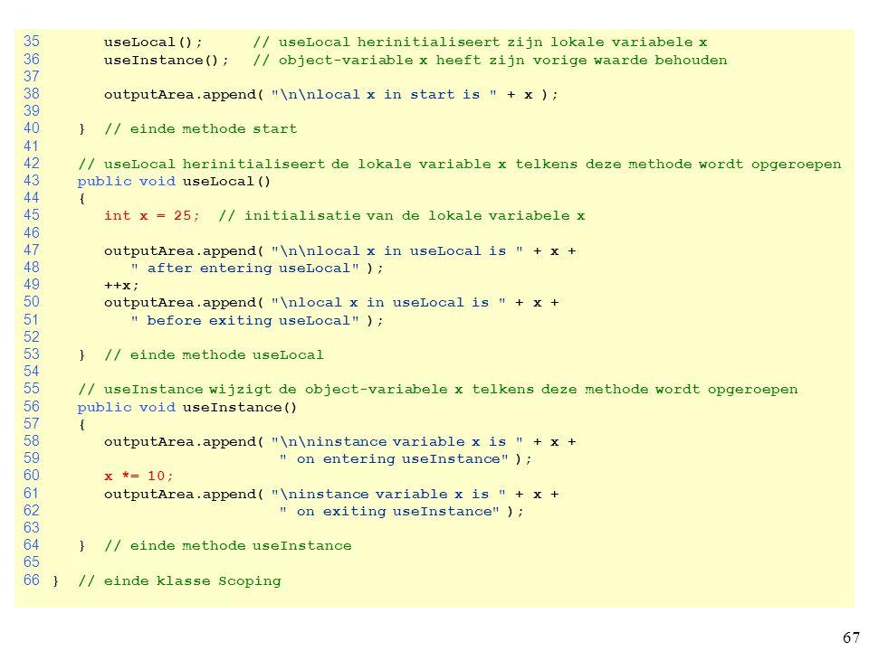 35 useLocal(); // useLocal herinitialiseert zijn lokale variabele x