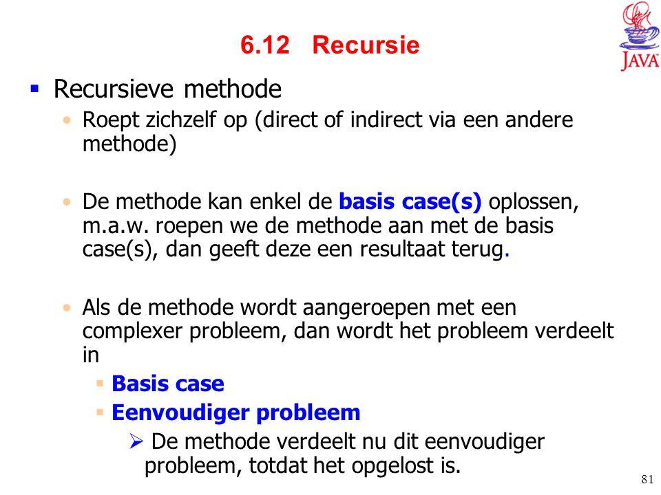 6.12 Recursie Recursieve methode