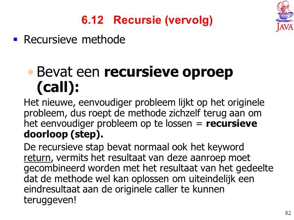 Bevat een recursieve oproep (call):