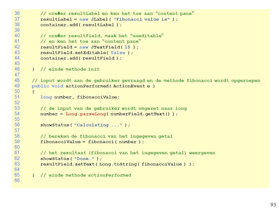 36 // creëer resultLabel en ken het toe aan content pane