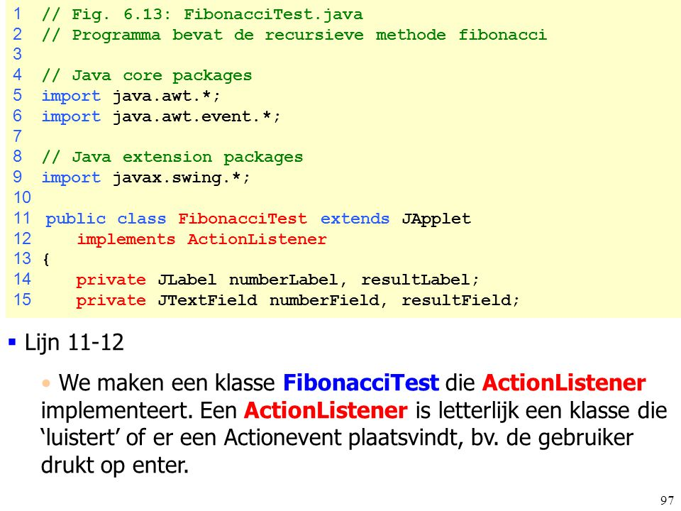 1 // Fig. 6.13: FibonacciTest.java