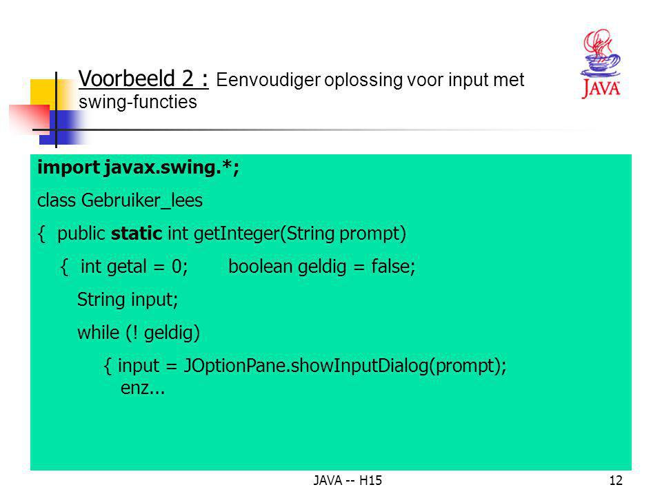 Voorbeeld 2 : Eenvoudiger oplossing voor input met swing-functies