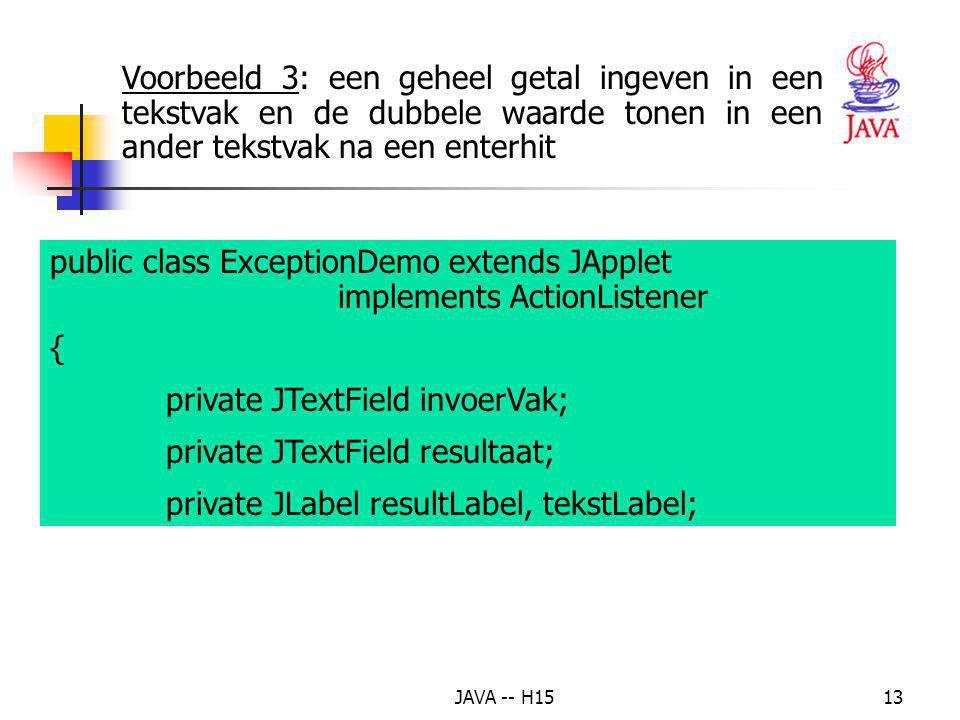 public class ExceptionDemo extends JApplet implements ActionListener {