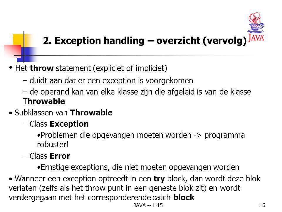Het throw statement (expliciet of impliciet)