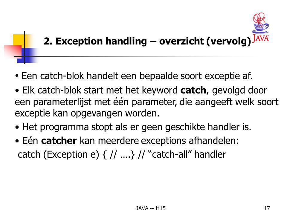 Een catch-blok handelt een bepaalde soort exceptie af.