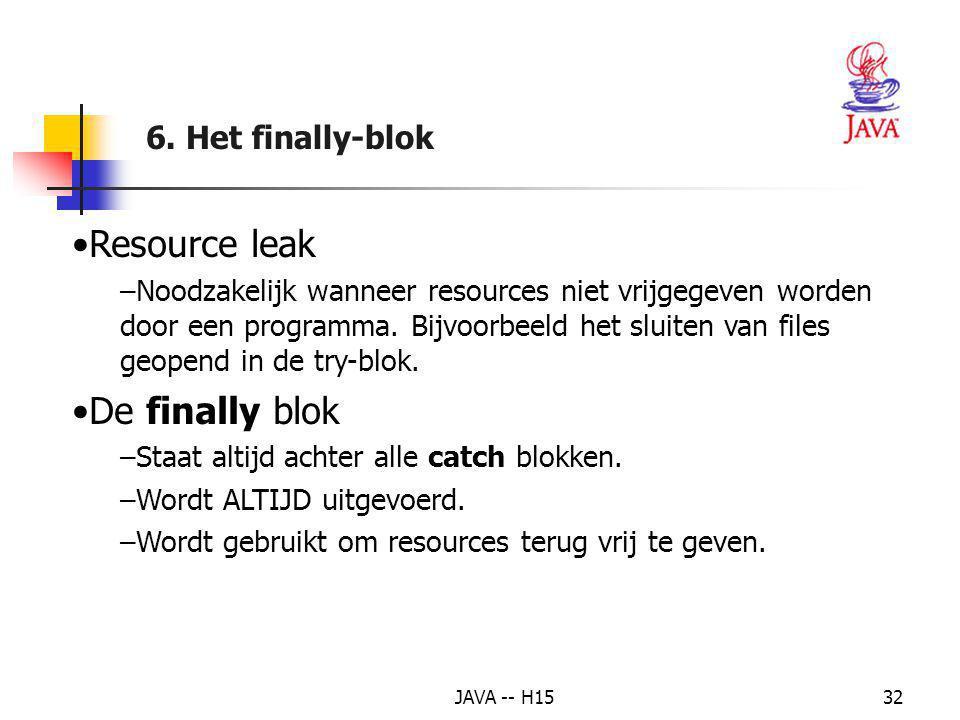 Resource leak De finally blok 6. Het finally-blok